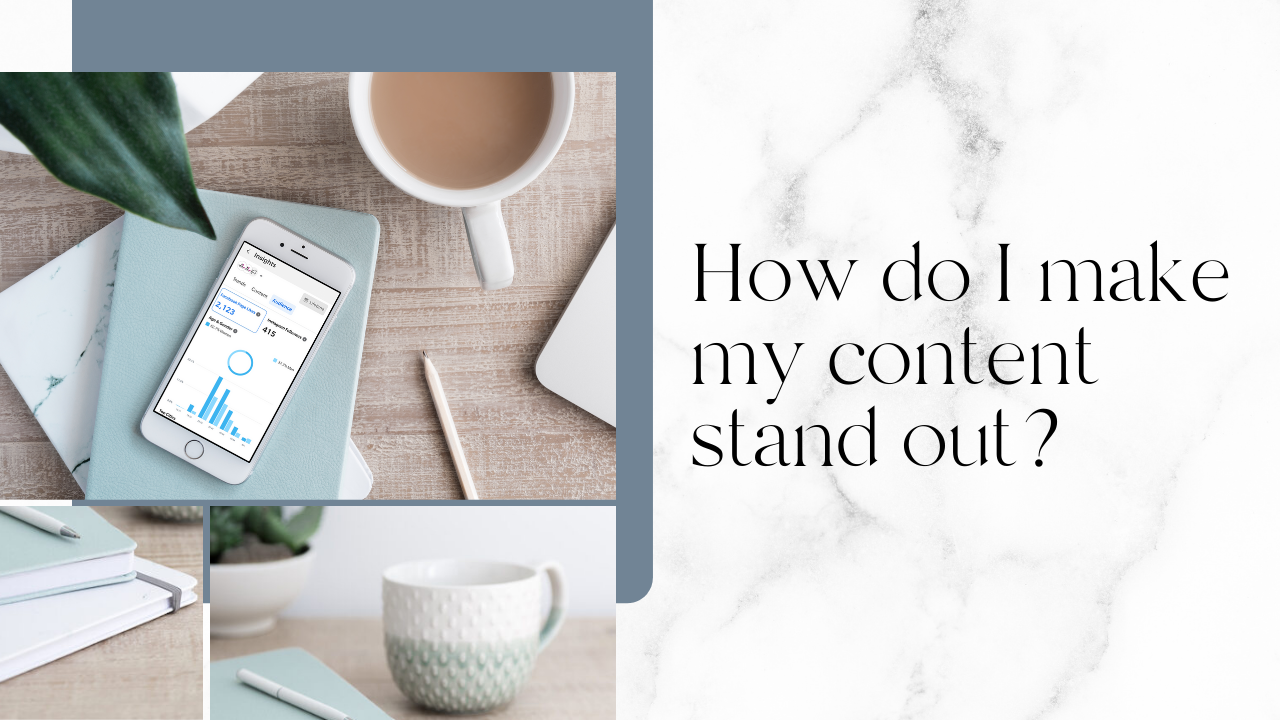 How do I make my content stand out?