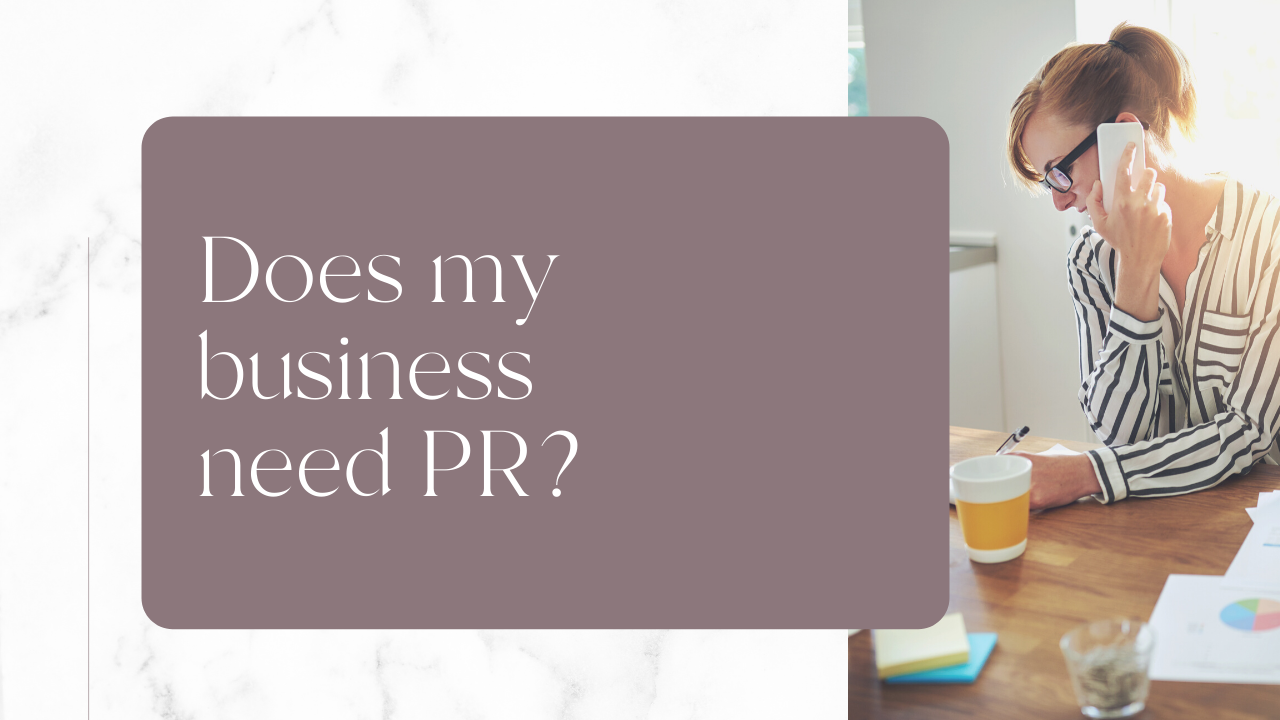 Does my business need public relations?